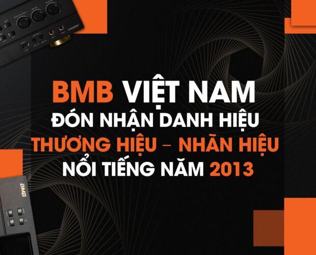bmb việt nam đón nhận danh hiệu thương hiệu - nhãn hiệu nổi tiếng năm 2013
