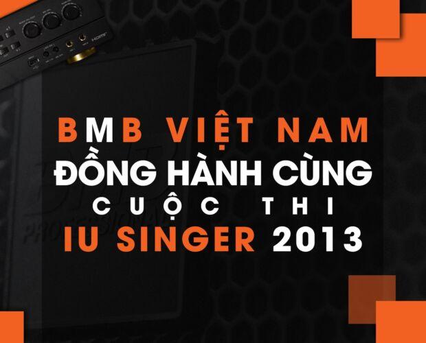 bmb việt nam đồng hành cùng cuộc thi iu singer 2013