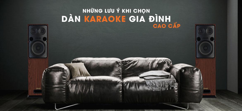 Những Lưu Ý Khi Chọn Dàn Karaoke Gia Đình Cap Cấp