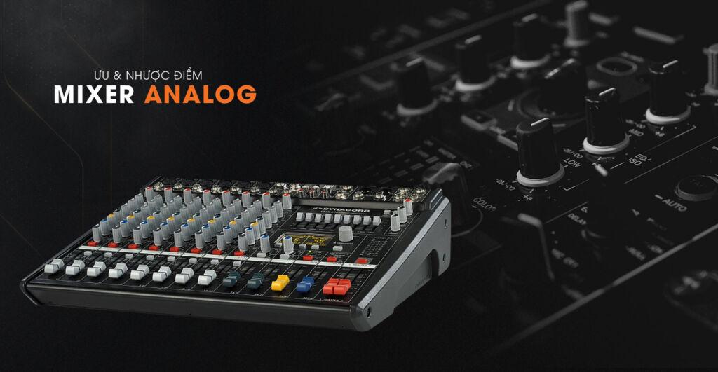 Ưu Nhược Điểm Của Mixer Digital Và Mixer Analog