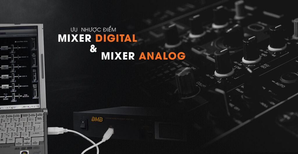 ưu điểm mixer digital mixer analog