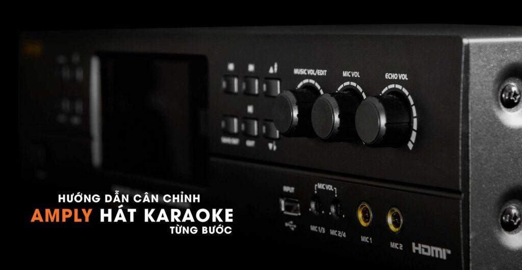 Hướng dẫn cân chỉnh amply karaoke